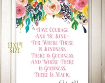 Have Courage and Be Kind - quote from Cinderella INSTANT download 11x14 size