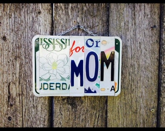 Mom. Valentines day. License plate. Flower. Garden. Mother. Gift idea. Mom birthday. Sign. Mother's Day. Recycled. Gardener. Grow.