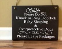 Shhh Please do not knock or ring doorbell baby sleeping & overprotective dogs Please leave packages door sign hanger primitive  custom