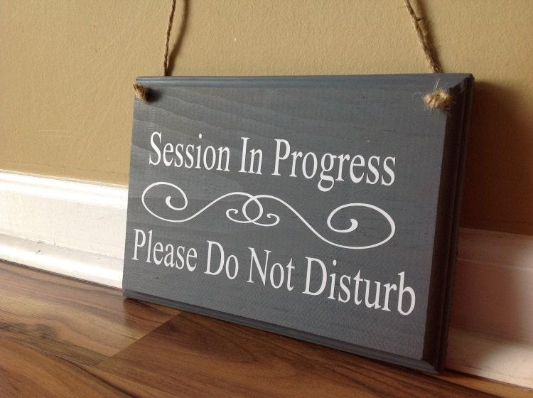 Session In Progress Please Do Not Disturb Door By