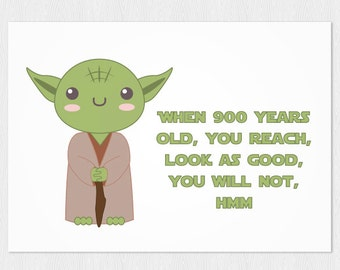 """Yoda Happy Birthday card -  """"When 900 years old, you reach, look as good, you will not"""" - PDF DIY Printable 6x4 inch - Star Wars Jedi"""