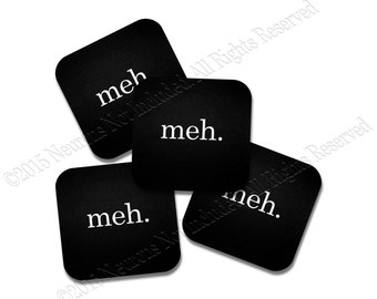 meh Coasters - Neoprene 4 Piece Set - Funny Gift - Friend Gift - Game Room Coasters - Man Cave Coasters - Funny Coasters - Housewarming Gift