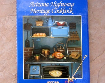 Arizona Highways Heritage Cookbook, 1988 Vintage Cookbook