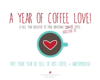 A Year of COFFEE LOVE! 30 Digital PRINTS! Instant Download - Creative Coffee Calendar - Last Minute Gift Idea!