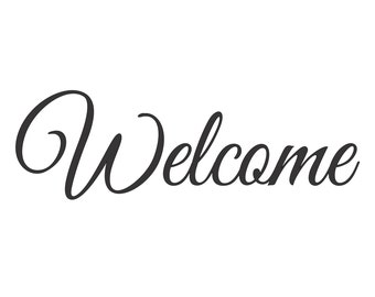 Welcome - Large Vinyl Wall Decal Sticker - Matte Black or White - V-Series Decal