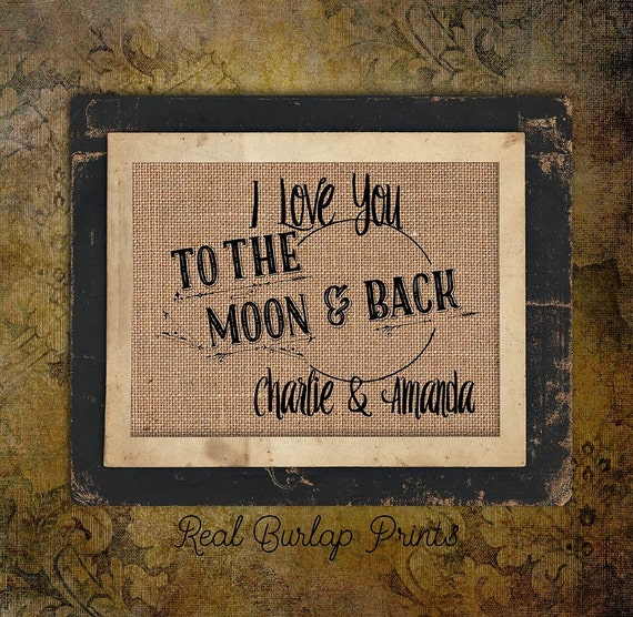 I Love You | To the Moon and Back | Personalized| 8x10 |  Burlap Print | Personalized | #0063