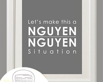 """Vietnamese Art, Let's Make this a Nguyen / Nguyen Situation 8"""" x 10"""" Design (Instant Download)"""