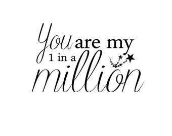"INSTANT DOWNLOAD Love Word Art Overlay ""1 in a million"""