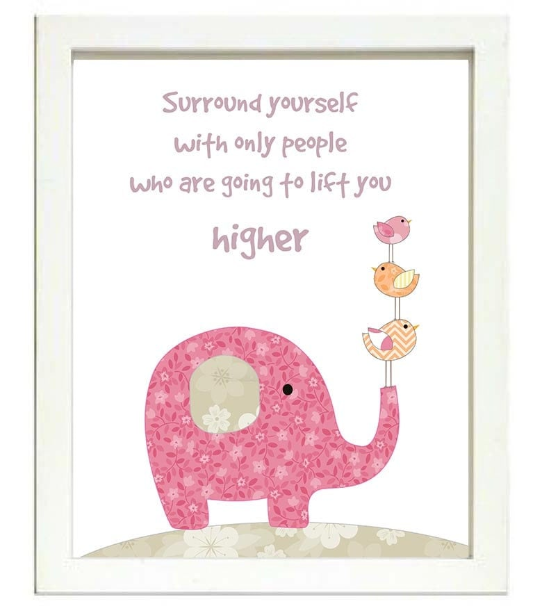 Pink Bird Elephant Nursery Art Print Surround yourself with only people who are going to lift you hi