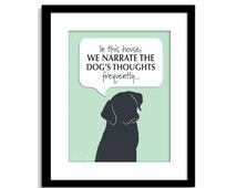 Funny Dog Wall Art - Funny Dog Sign- We Narrate The Dogs Thoughts- Dog