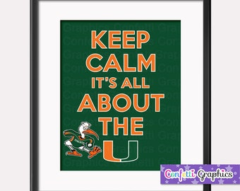 Keep Calm It's All About The U University of Miami UM Poster Sign Printable Wall Art DIY Instant Download