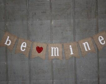 BE MINE Burlap Banner, Bunting, Garland, Pennant, Photo Prop, Wedding Decor, Valentine's Day
