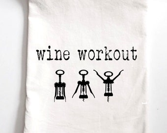 Wine Workout Printed Flour Sack Tea Towel, Funny Gift, Housewarming Gift Towel, Bridesmaids Gift, Wine Gift
