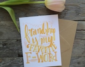 Funny best friend valentine card, friendship is my favorite F word, hand lettered, cute and silly, snail mail, just because, thinking of you