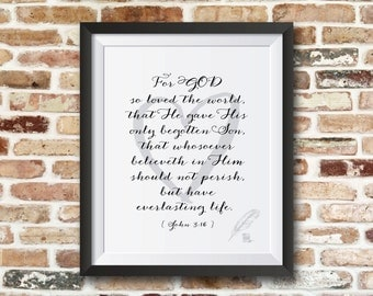 For GOD so loved the world, that He gave His only begotten Son, t John 3:16. 8x10 bible printable inspirational quote.