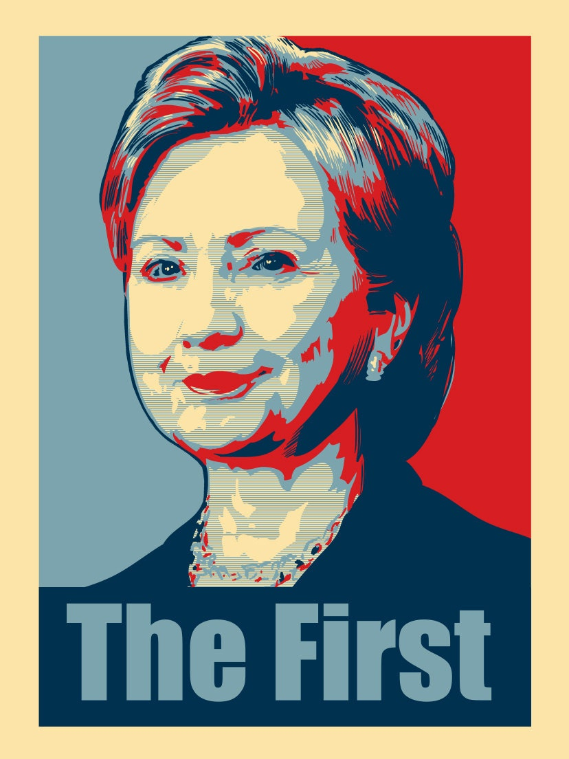 Hillary Clinton The First Political Poster Design 18x24