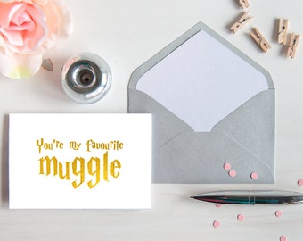 Harry Potter card, you're my favourite muggle, greeting birthday anniversary Valentines any occasion card, blank INSTANT DOWNLOAD gift card