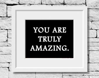 You are Truly Amazing, Motivational Quote, Dream Quote, Positive Thinking Quote, Classroom Print, Inspirational Quote