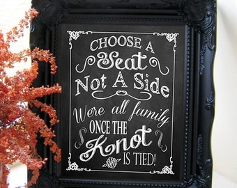 "Instant Download- Printable 8"" x 10"" DIY Chalkboard Wedding Sign: Choose A Seat Not A Side, We're All Family Once The Knot Is Tied!"