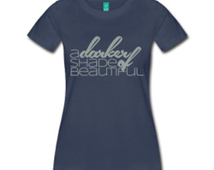 A Darker Shade of Beautiful Women's Fitted T-Shirt - Navy Blue