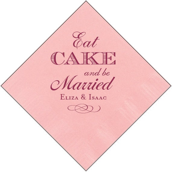 Personalized Napkins Wedding Eat Cake Be Married Personalized