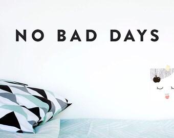 Muur sticker citaat: geen slechte dagen / muur vinyl sticker / inspirerende Quote Home decor / Office decor / Office voor thuisgebruik sticker / Housewarming cadeau