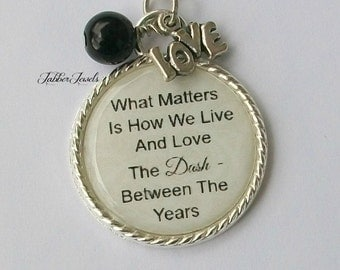 Inspirational Quote Necklace, The Dash Between The Years Pendant Handmade