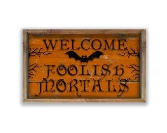 Welcome Foolish Mortals wooden sign framed in reclaimed wood. Halloween signs Halloween plaques Halloween decor