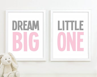 Dream Big Little One Duo. - Home. Decor. Nursery. Girl. - Shown in Gray & Light Pink - You Pick the Size (NS-171)