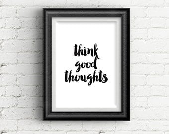 "Inspirational Quote Print ""Think Good Thoughts"" Quote Poster Typography Print Wall Art Home Decor Office Decor"