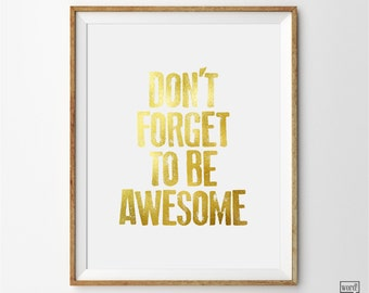 Don't Forget Be Awesome, Inspirational Print, Motivational Wall Decor, Office Wall Art, Inspirational Art, Motivational Art, Gold Wall Art