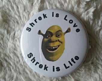 Shrek is Love Shrek is Life Pin back button