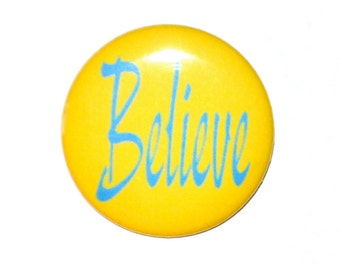 Believe 2 1/4 inch pin back button