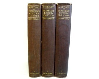 A History of the Nineteenth Century Year by Year by Edwin Emerson in Three Volumes