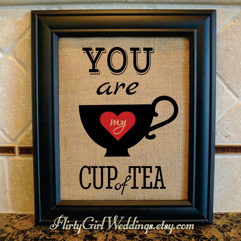 Tea Print Tea Quote Art Kitchen Decor You By