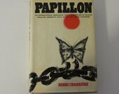 Papillon by Henri Charriere A memoir of convicted felon and fugitive Henri Charriere