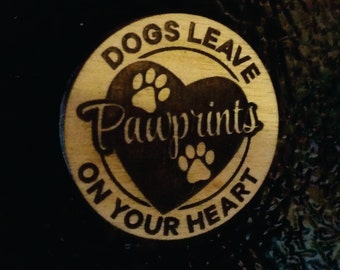Dogs Leave Pawprints on your heart wood refrigerator Magnet Standard