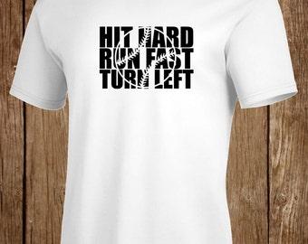 Hit Hard Run Fast Turn Left Baseball Shirt