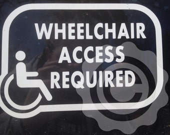 Wheelchair Access Required Vinyl Car Window decal