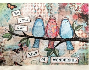 Birds on branch, Spring, Summer, Be Wonderful - Mixed media print on 5 x 7 wood board