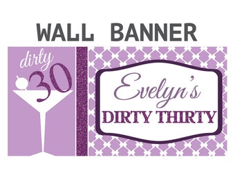 Dirty Thirty Happy Birthday Banner ~ Happy 30th Birthday Personalized Party Banners - Custom Banners - Martini Birthday Banner