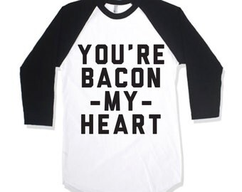 You're Bacon My Heart