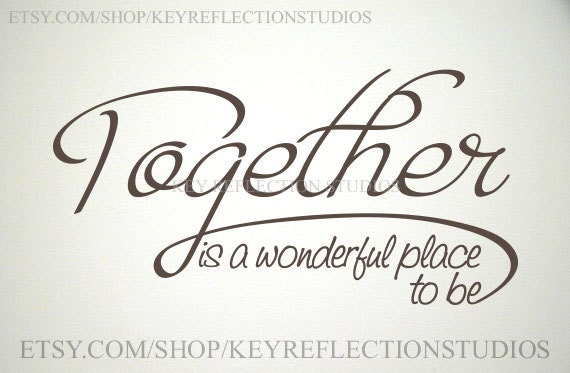 Together Is A Wonderful Place To Be Wall By Keyreflectionstudios