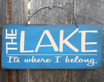 Lake house sign, lake house decor, lake decor, Lake Tahoe, Lake Michigan, The Lake It's Where I Belong