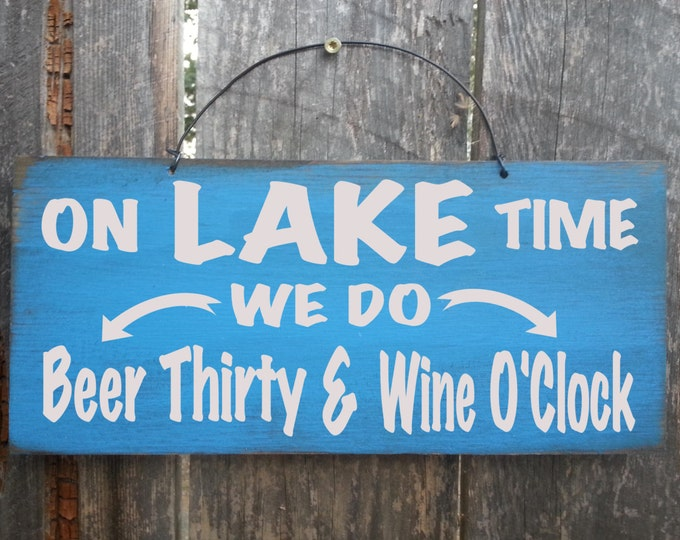 Lake Time Sign, Beer Thirty Sign, Wine O'Clock sign, lake house decor, lake house, Lake Tahoe, Lake Michigan, lake decor, happy hour, 120