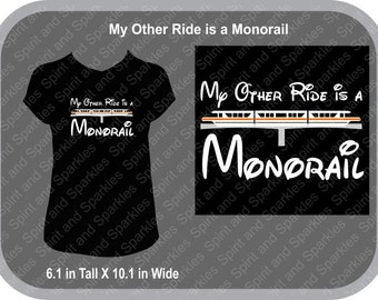 My Other Ride is a Monorail T-Shirt, Tank or Hoodie