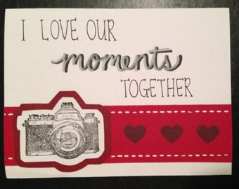 I Love Our Moments Together Handmade Card (anniversary, valentine, missing you, etc.)