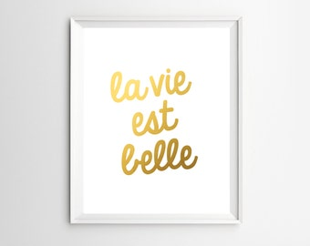 Quote Art, La vie est belle, Wall Art, Gold Wall Art, French Decor, Printable Quotes, Inspirational Art, French Poster, French Print, Gold