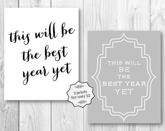 This Will Be The Best Year Yet Black and White Gray Handwritten Printable Wall Art 8x10 Home Decor DIY Instant Digital Download Print