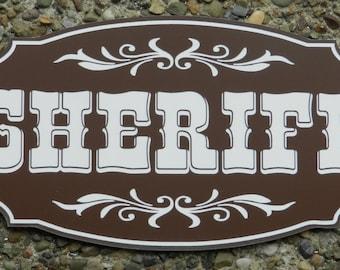 Engraved Please SHERIFF Plastic Door Sign, western sign, cowboy sign, novelty sign